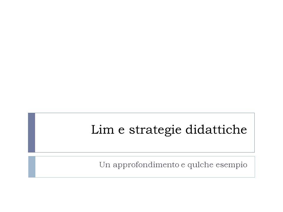 Lim e strategie didattiche Un approfondimento e qulche esempio
