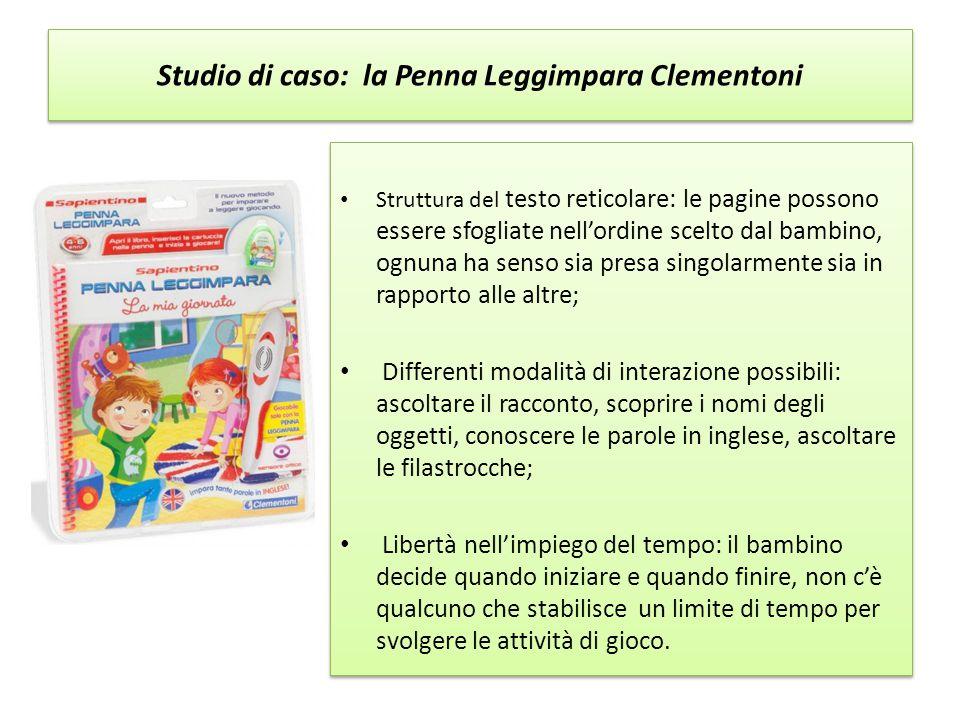 Studio di caso: la Penna Leggimpara Clementoni Struttura del testo reticolare: le pagine possono essere sfogliate nell'ordine scelto dal bambino, ognu