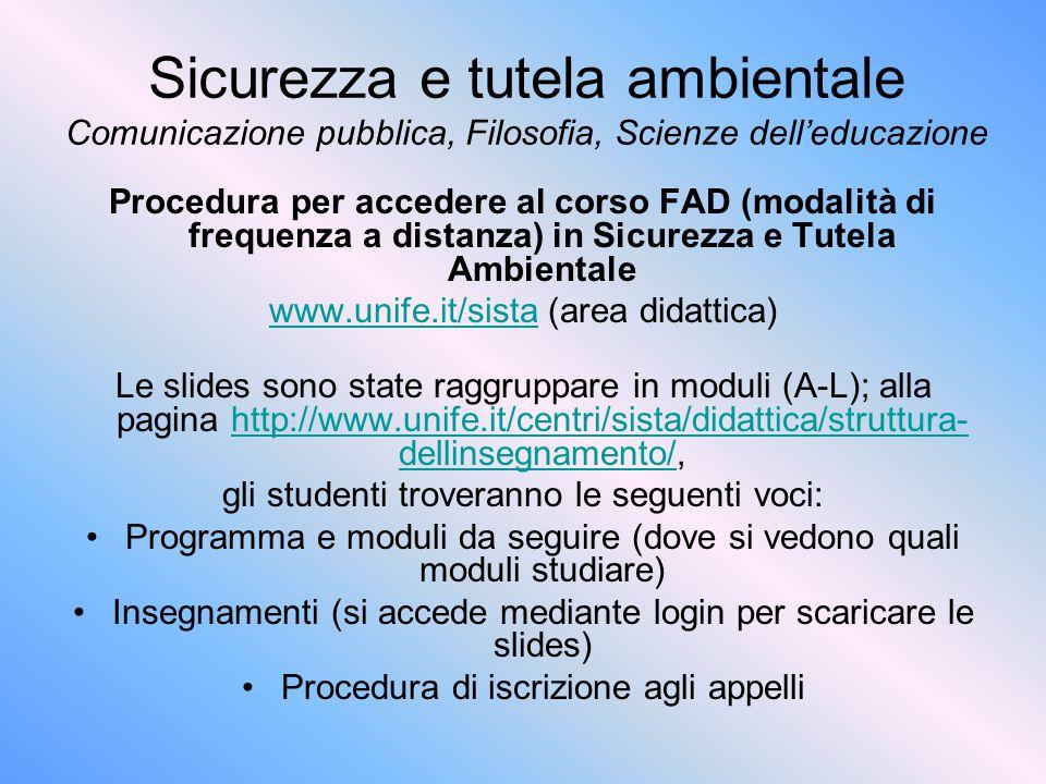 Sicurezza e tutela ambientale Comunicazione pubblica, Filosofia, Scienze dell'educazione Procedura per accedere al corso FAD (modalità di frequenza a