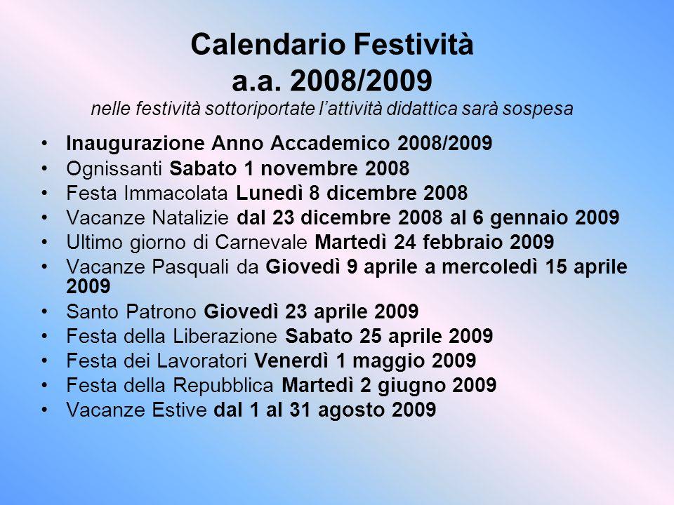 Calendario Festività a.a. 2008/2009 nelle festività sottoriportate l'attività didattica sarà sospesa Inaugurazione Anno Accademico 2008/2009 Ognissant