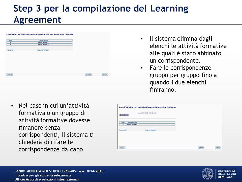 Step 3 per la compilazione del Learning Agreement BANDO MOBILITÀ PER STUDIO ERASMUS+ a.a. 2014-2015 Incontro per gli studenti selezionati Ufficio Acco