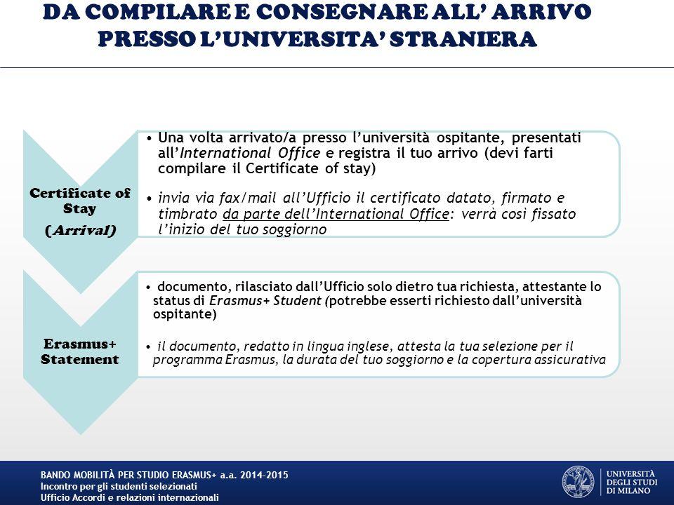 DA COMPILARE E CONSEGNARE ALL' ARRIVO PRESSO L'UNIVERSITA' STRANIERA Certificate of Stay (Arrival) Una volta arrivato/a presso l'università ospitante,