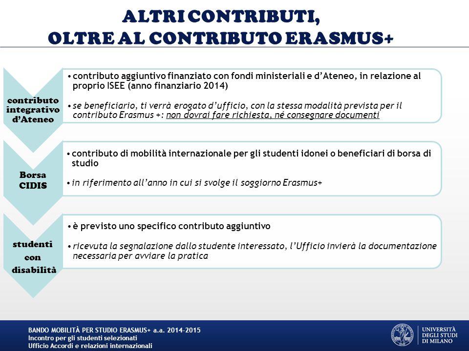 ALTRI CONTRIBUTI, OLTRE AL CONTRIBUTO ERASMUS+ contributo integrativo d'Ateneo contributo aggiuntivo finanziato con fondi ministeriali e d'Ateneo, in