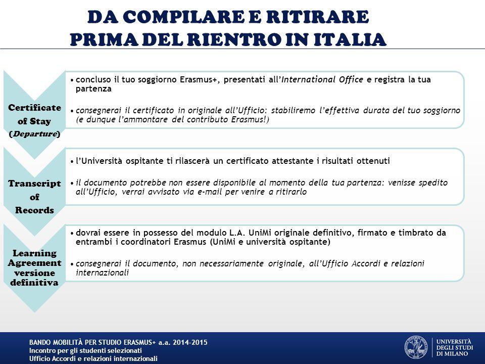 DA COMPILARE E RITIRARE PRIMA DEL RIENTRO IN ITALIA Certificate of Stay (Departure) concluso il tuo soggiorno Erasmus+, presentati all'International O