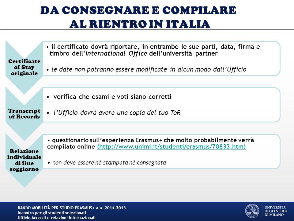DA CONSEGNARE E COMPILARE AL RIENTRO IN ITALIA Certificate of Stay originale il certificato dovrà riportare, in entrambe le sue parti, data, firma e t