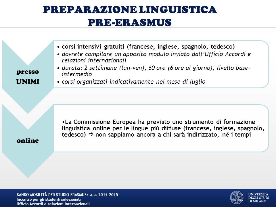 PREPARAZIONE LINGUISTICA PRE-ERASMUS presso UNIMI corsi intensivi gratuiti (francese, inglese, spagnolo, tedesco) dovrete compilare un apposito modulo