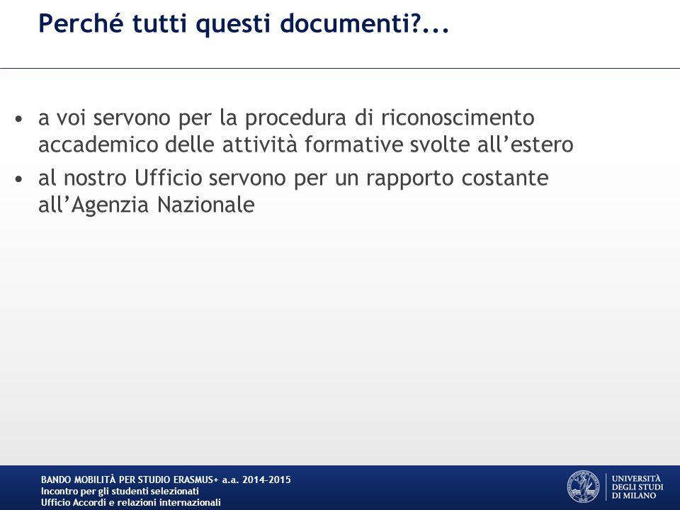 Perché tutti questi documenti?... a voi servono per la procedura di riconoscimento accademico delle attività formative svolte all'estero al nostro Uff