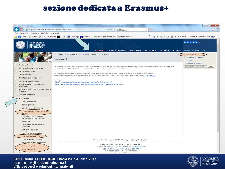 sezione dedicata a Erasmus+ BANDO MOBILITÀ PER STUDIO ERASMUS+ a.a. 2014-2015 Incontro per gli studenti selezionati Ufficio Accordi e relazioni intern