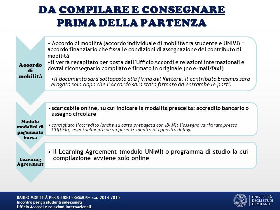 DA COMPILARE E CONSEGNARE PRIMA DELLA PARTENZA Accordo di mobilità Accordo di mobilità (accordo individuale di mobilità tra studente e UNIMI) = accord