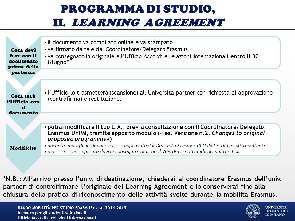 IL LEARNING AGREEMENT verrà attivato online BANDO MOBILITÀ PER STUDIO ERASMUS+ a.a.