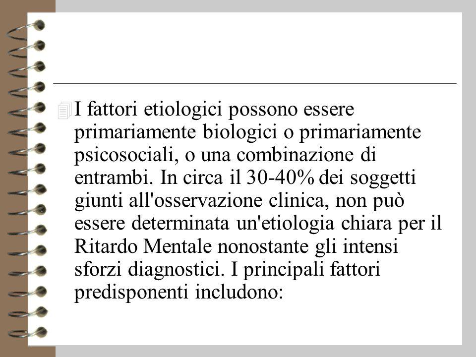 4 I fattori etiologici possono essere primariamente biologici o primariamente psicosociali, o una combinazione di entrambi.