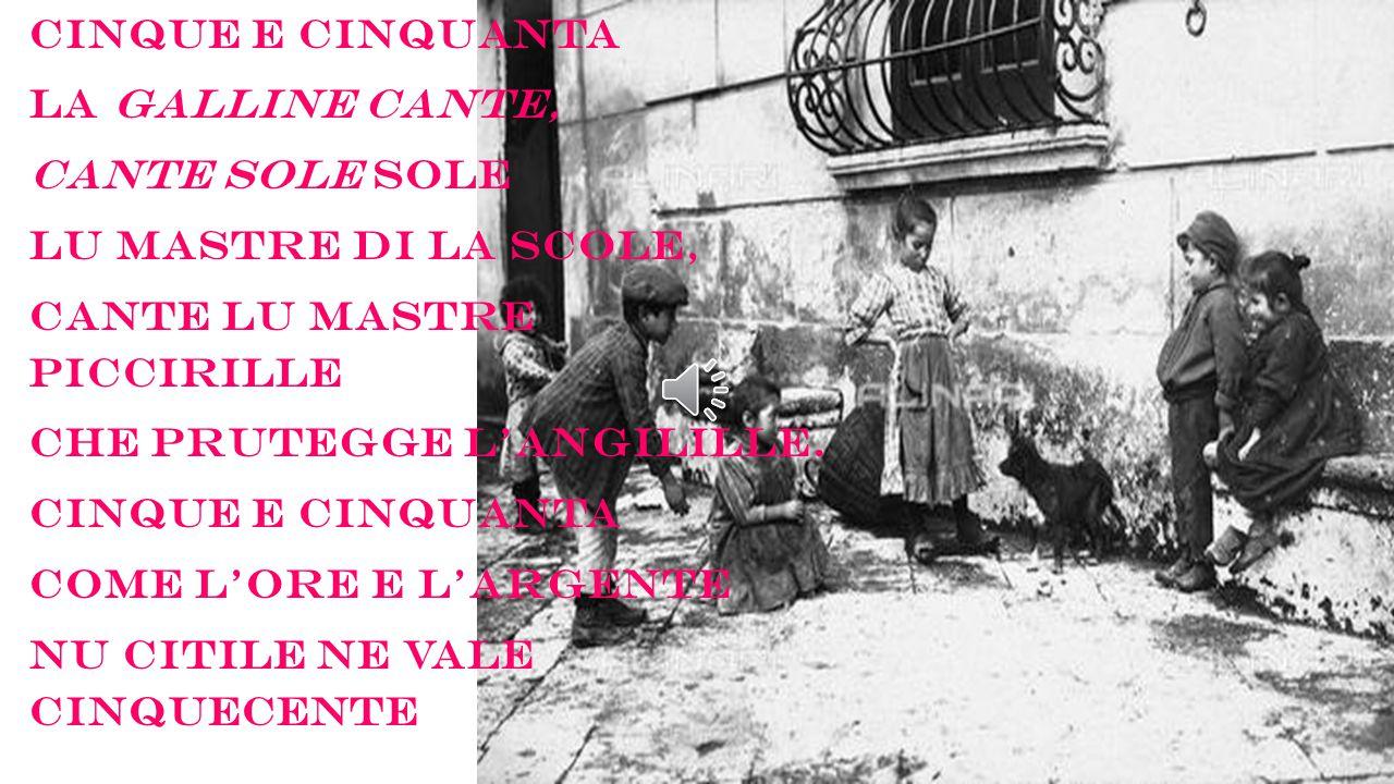 CICIRINELLE TINEVE NU GALLE PIZZICHEVE A LI CRISTIANE PIZZICHEVE A LI FEMMENE BELLE VIVE LU GALLE DI CICIRINELLE!