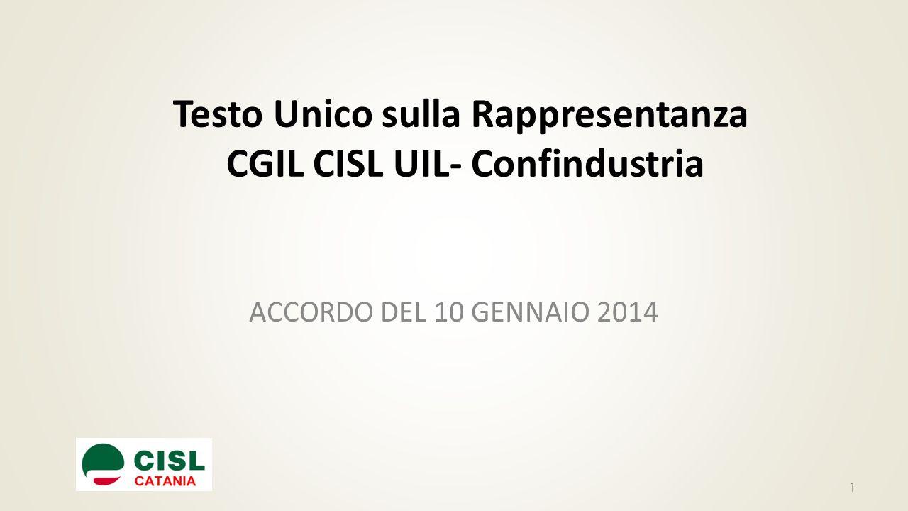 Testo Unico sulla Rappresentanza CGIL CISL UIL- Confindustria ACCORDO DEL 10 GENNAIO 2014 1