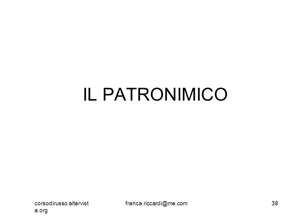 IL PATRONIMICO corsodirusso.altervist a.org franca.riccardi@me.com38