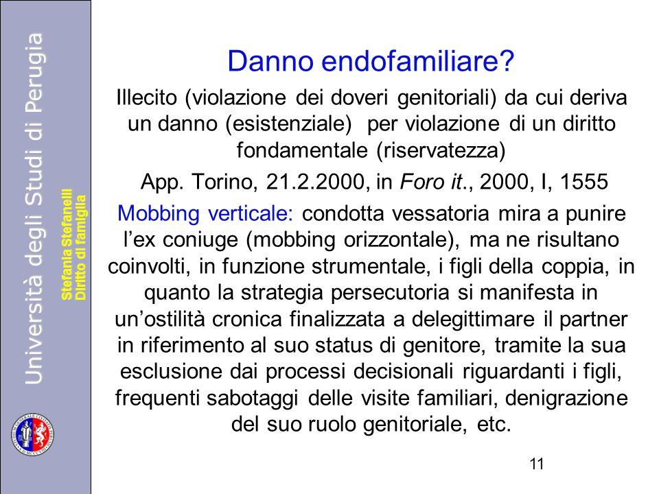 Università degli Studi di Perugia Diritto di famiglia Stefania Stefanelli Università degli Studi di Perugia Diritto di famiglia Stefania Stefanelli Danno endofamiliare.