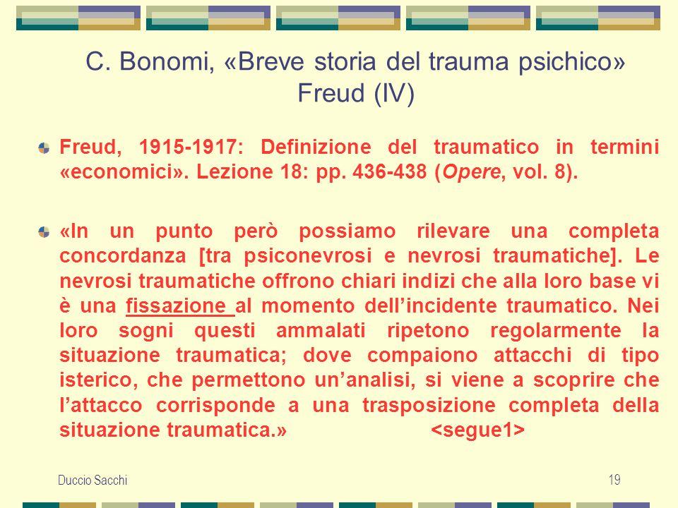 Duccio Sacchi19 C. Bonomi, «Breve storia del trauma psichico» Freud (IV) Freud, 1915-1917: Definizione del traumatico in termini «economici». Lezione