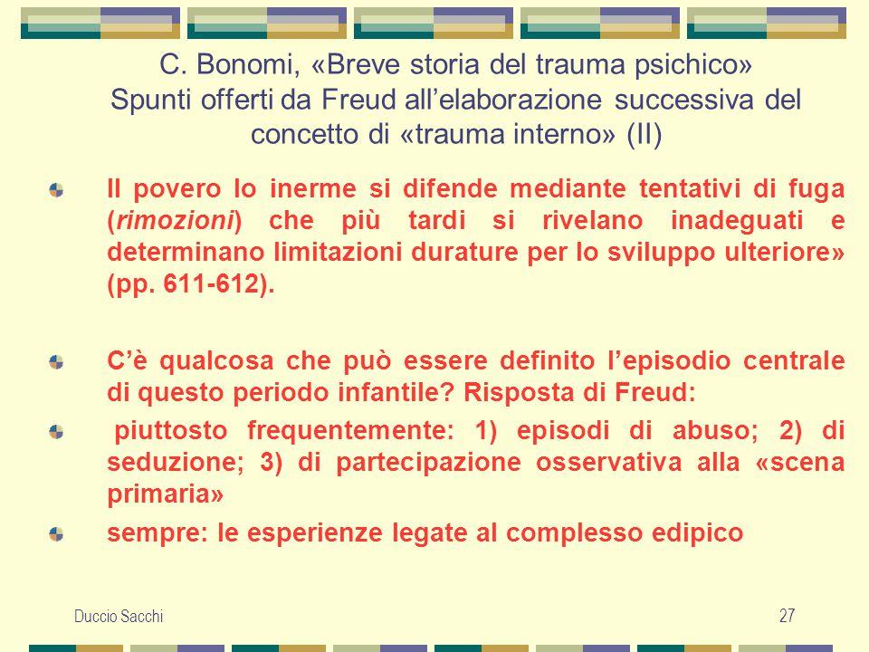 Duccio Sacchi27 C. Bonomi, «Breve storia del trauma psichico» Spunti offerti da Freud all'elaborazione successiva del concetto di «trauma interno» (II