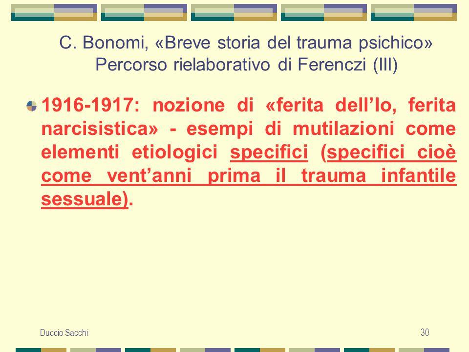 Duccio Sacchi30 C. Bonomi, «Breve storia del trauma psichico» Percorso rielaborativo di Ferenczi (III) 1916-1917: nozione di «ferita dell'Io, ferita n