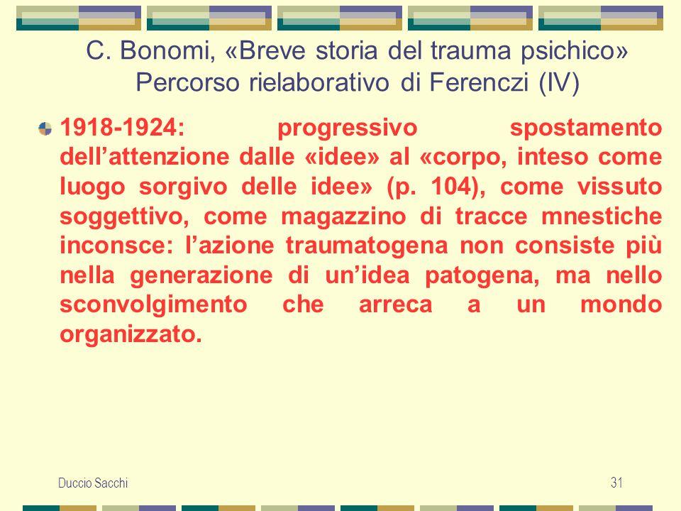 Duccio Sacchi31 C. Bonomi, «Breve storia del trauma psichico» Percorso rielaborativo di Ferenczi (IV) 1918-1924: progressivo spostamento dell'attenzio