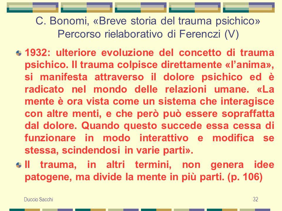 Duccio Sacchi32 C. Bonomi, «Breve storia del trauma psichico» Percorso rielaborativo di Ferenczi (V) 1932: ulteriore evoluzione del concetto di trauma