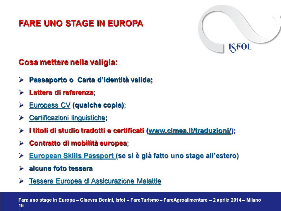 Fare uno stage in Europa – Ginevra Benini, Isfol – FareTurismo – FareAgroalimentare – 2 aprile 2014 – Milano 16 Cosa mettere nella valigia:  Passapor