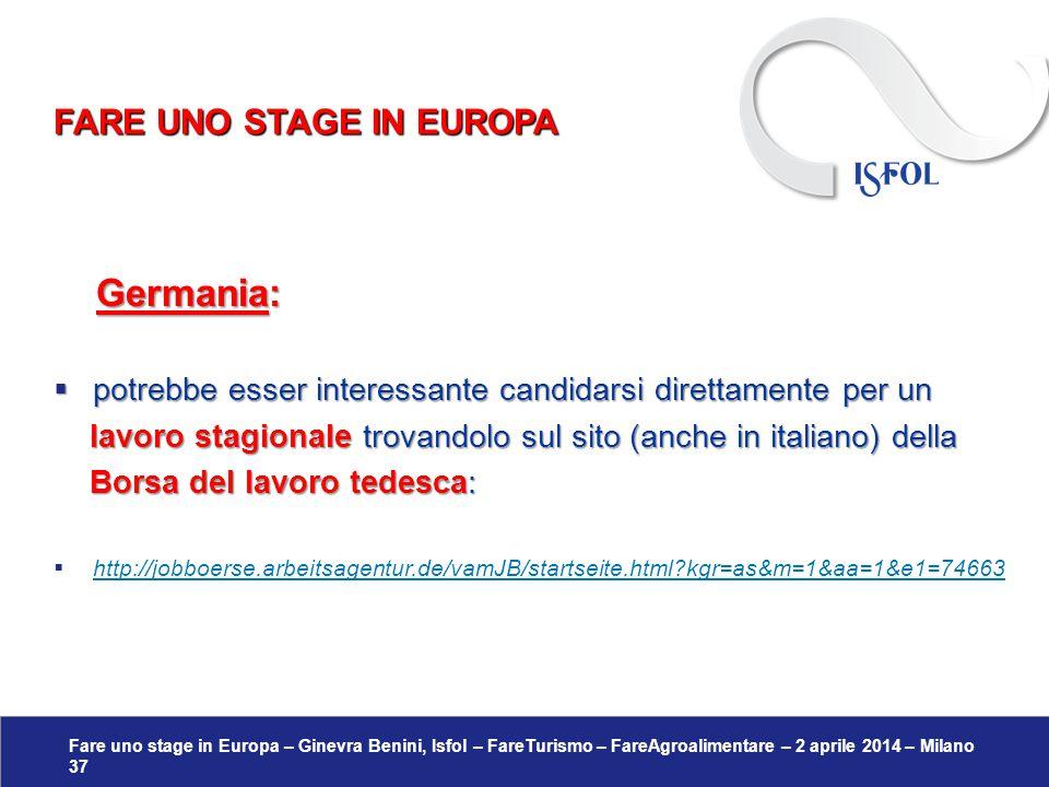 Fare uno stage in Europa – Ginevra Benini, Isfol – FareTurismo – FareAgroalimentare – 2 aprile 2014 – Milano 37 Germania: Germania:  potrebbe esser i