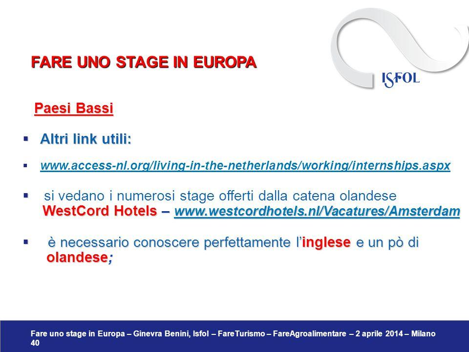 Fare uno stage in Europa – Ginevra Benini, Isfol – FareTurismo – FareAgroalimentare – 2 aprile 2014 – Milano 40 Paesi Bassi Paesi Bassi  Altri link u