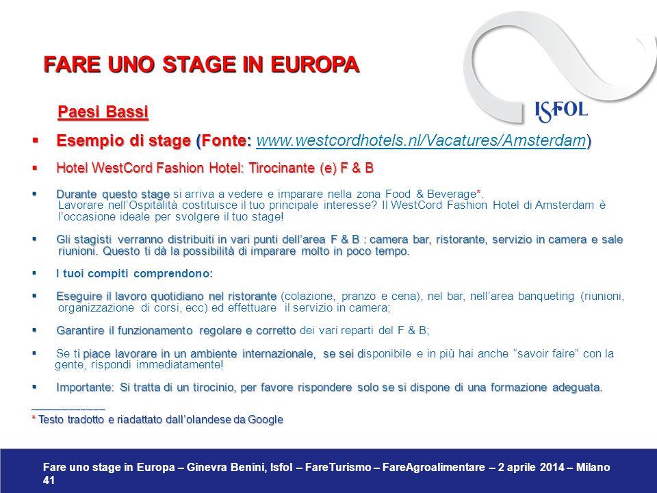 Fare uno stage in Europa – Ginevra Benini, Isfol – FareTurismo – FareAgroalimentare – 2 aprile 2014 – Milano 41 Paesi Bassi Paesi Bassi  Esempio di s