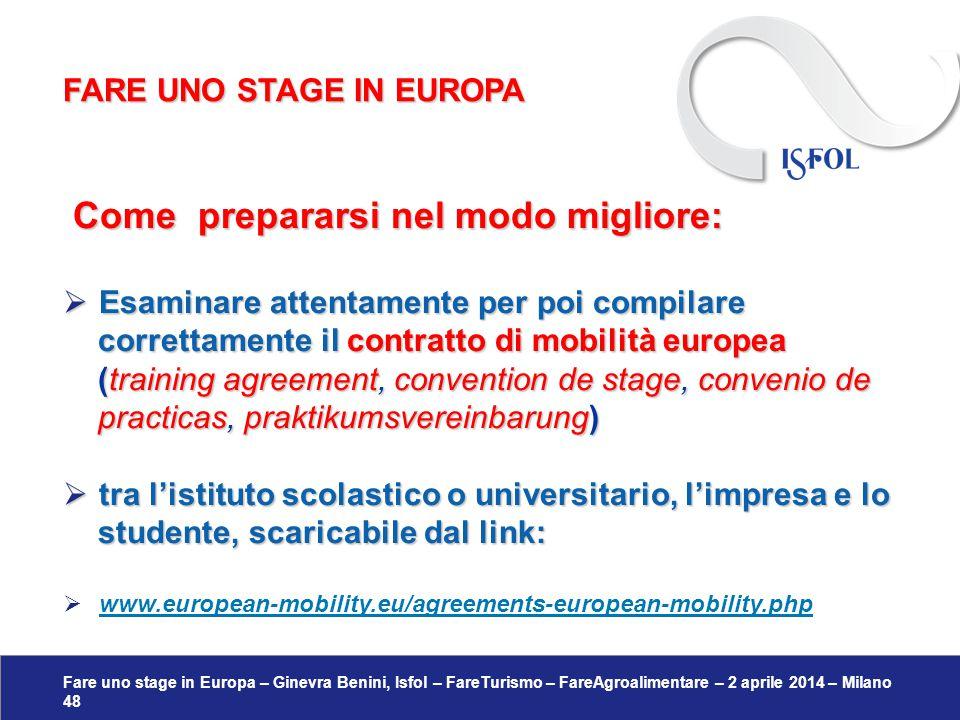 Fare uno stage in Europa – Ginevra Benini, Isfol – FareTurismo – FareAgroalimentare – 2 aprile 2014 – Milano 48 Come prepararsi nel modo migliore: Com