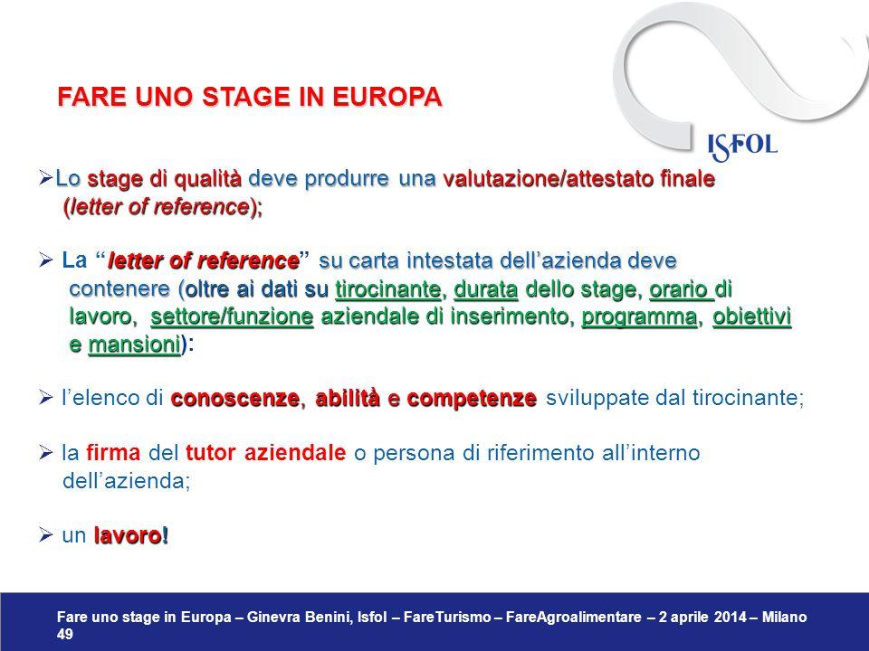 Fare uno stage in Europa – Ginevra Benini, Isfol – FareTurismo – FareAgroalimentare – 2 aprile 2014 – Milano 49 Lostage di qualità deve produrre una v