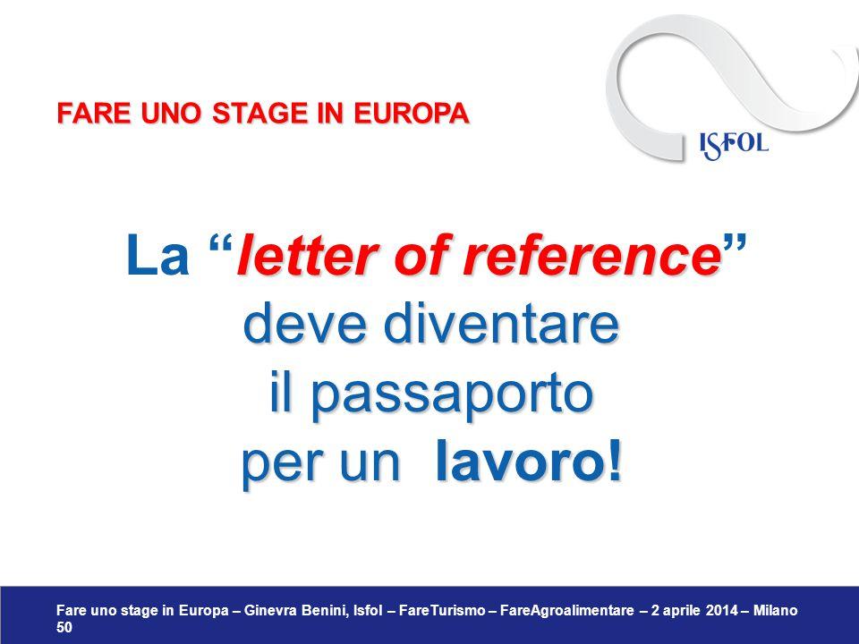 """Fare uno stage in Europa – Ginevra Benini, Isfol – FareTurismo – FareAgroalimentare – 2 aprile 2014 – Milano 50 letter of reference La """"letter of refe"""