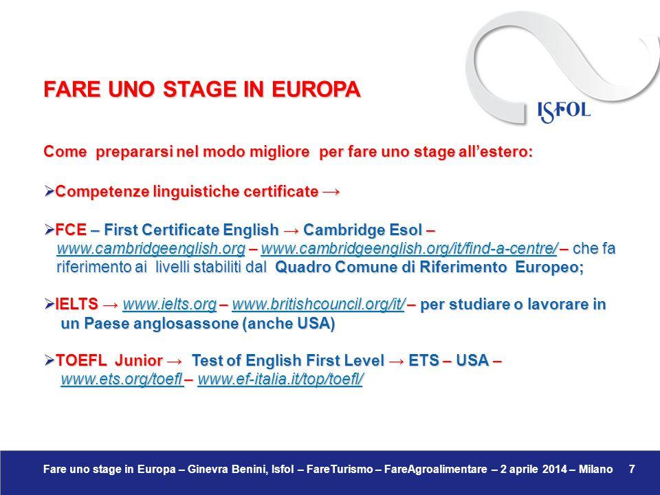 Fare uno stage in Europa – Ginevra Benini, Isfol – FareTurismo – FareAgroalimentare – 2 aprile 2014 – Milano 18 FARE UNO STAGE IN EUROPA