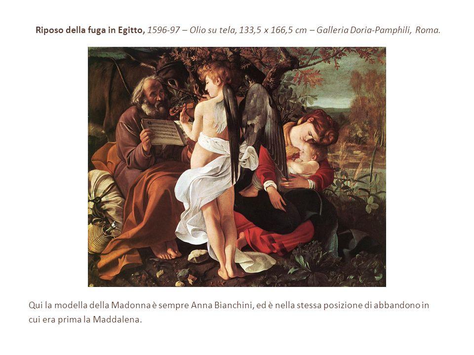 Riposo della fuga in Egitto, 1596-97 – Olio su tela, 133,5 x 166,5 cm – Galleria Doria-Pamphili, Roma. Qui la modella della Madonna è sempre Anna Bian