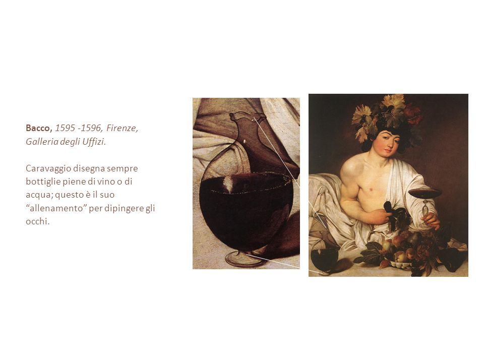 """Bacco, 1595 -1596, Firenze, Galleria degli Uffizi. Caravaggio disegna sempre bottiglie piene di vino o di acqua; questo è il suo """"allenamento"""" per dip"""