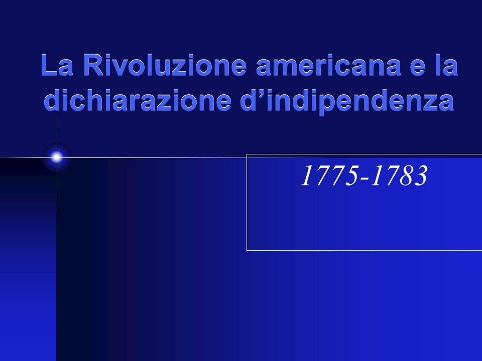 La Rivoluzione americana e la dichiarazione d'indipendenza 1775-1783