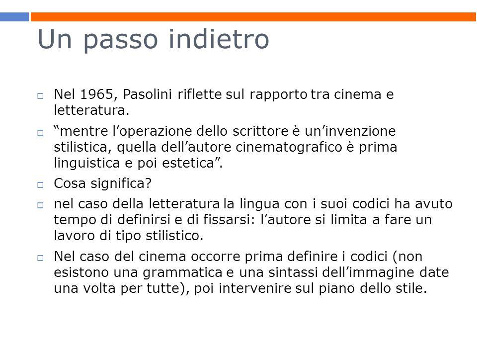 Un passo indietro  Nel 1965, Pasolini riflette sul rapporto tra cinema e letteratura.