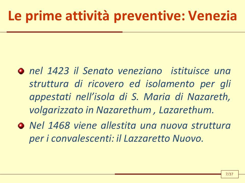 Le prime attività preventive: Venezia nel 1423 il Senato veneziano istituisce una struttura di ricovero ed isolamento per gli appestati nell'isola di S.