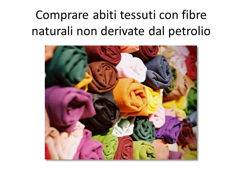 Comprare abiti tessuti con fibre naturali non derivate dal petrolio