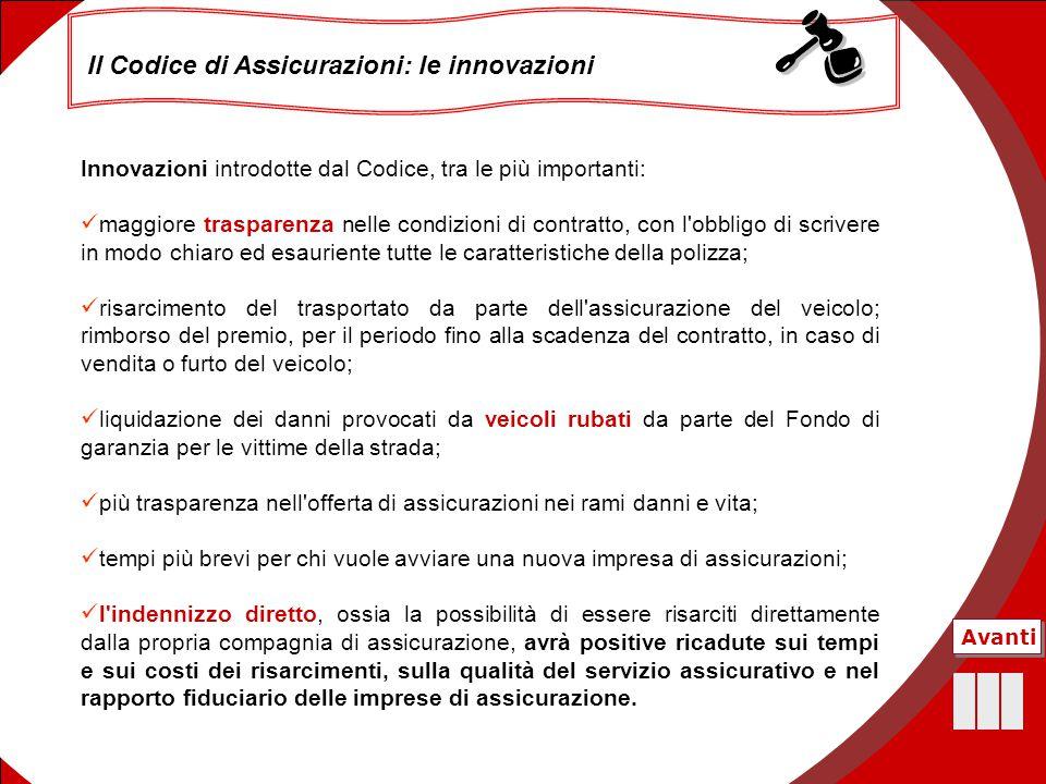 12 Il Codice di Assicurazioni: le innovazioni Innovazioni introdotte dal Codice, tra le più importanti: maggiore trasparenza nelle condizioni di contr