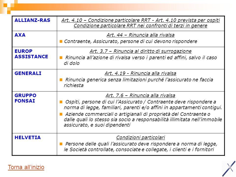 ALLIANZ-RASArt. 4.10 – Condizione particolare RRT - Art. 4.10 prevista per ospiti Condizione particolare RRT nei confronti di terzi in genere AXAArt.