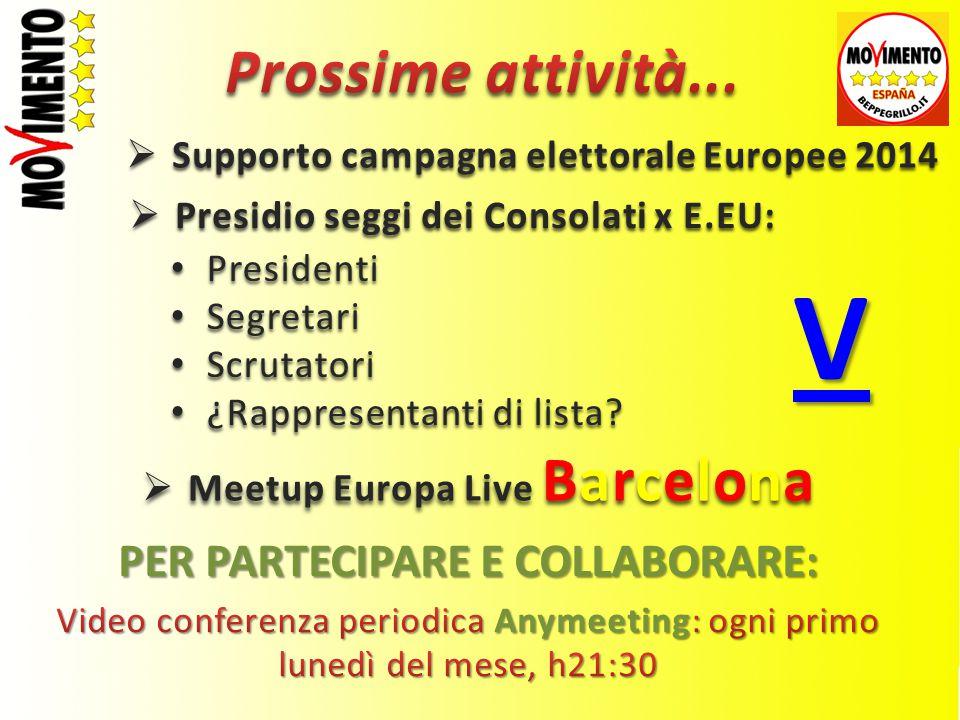  Supporto campagna elettorale Europee 2014  Presidio seggi dei Consolati x E.EU: Presidenti Segretari Scrutatori ¿Rappresentanti di lista.