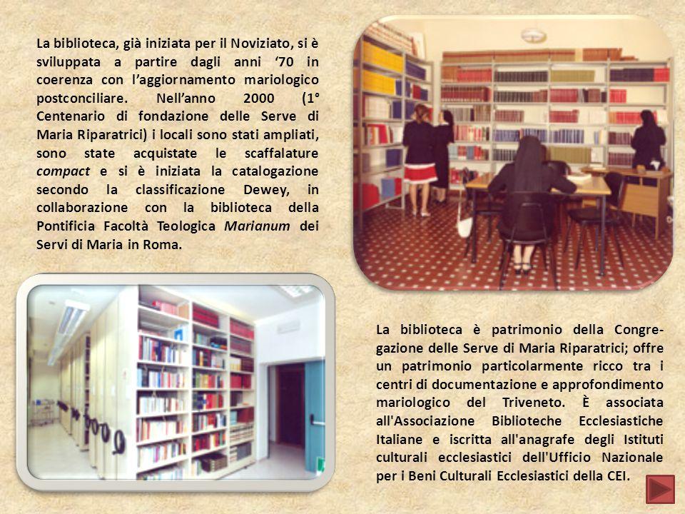 La biblioteca è patrimonio della Congre- gazione delle Serve di Maria Riparatrici; offre un patrimonio particolarmente ricco tra i centri di documenta