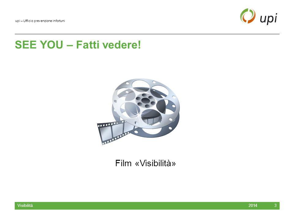 upi – Ufficio prevenzione infortuni SEE YOU – Fatti vedere! 2014 Visibilità 3 Film «Visibilità»