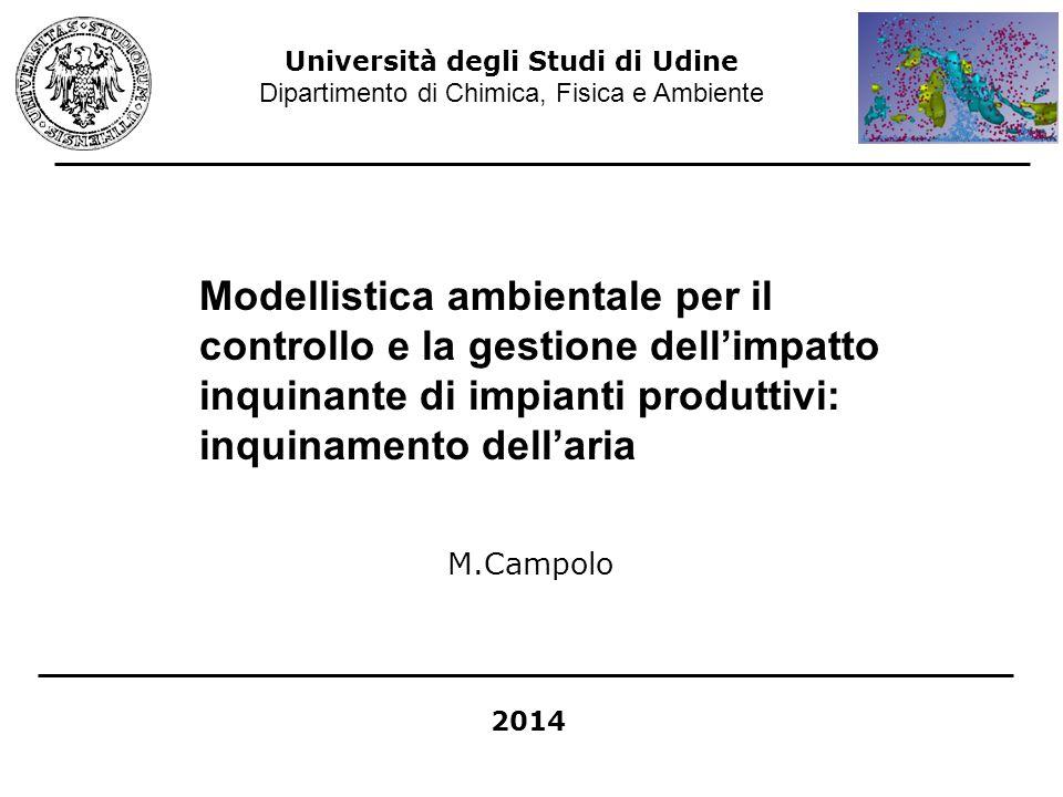 Modellistica ambientale per il controllo e la gestione dell'impatto inquinante di impianti produttivi: inquinamento dell'aria Università degli Studi d