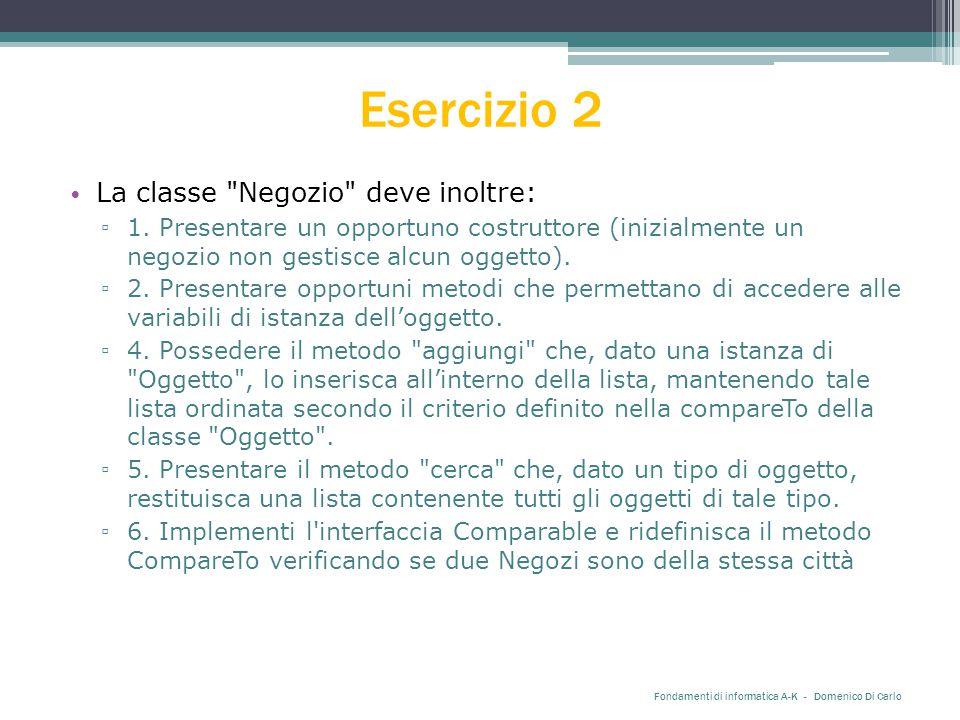 Esercizio 2 La classe Negozio deve inoltre: ▫ 1.