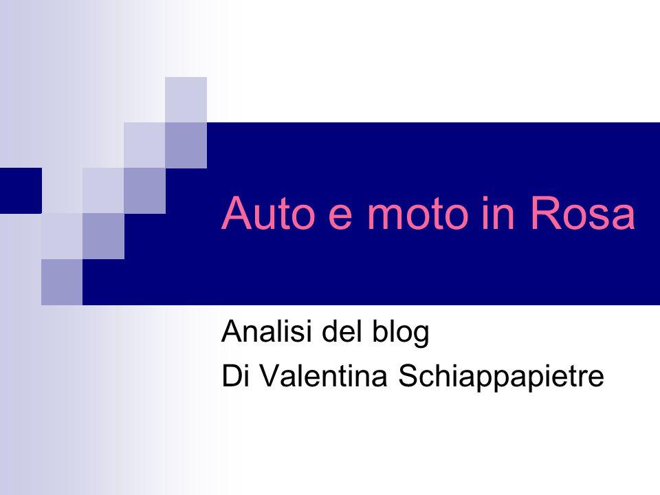 Auto e moto in Rosa Analisi del blog Di Valentina Schiappapietre