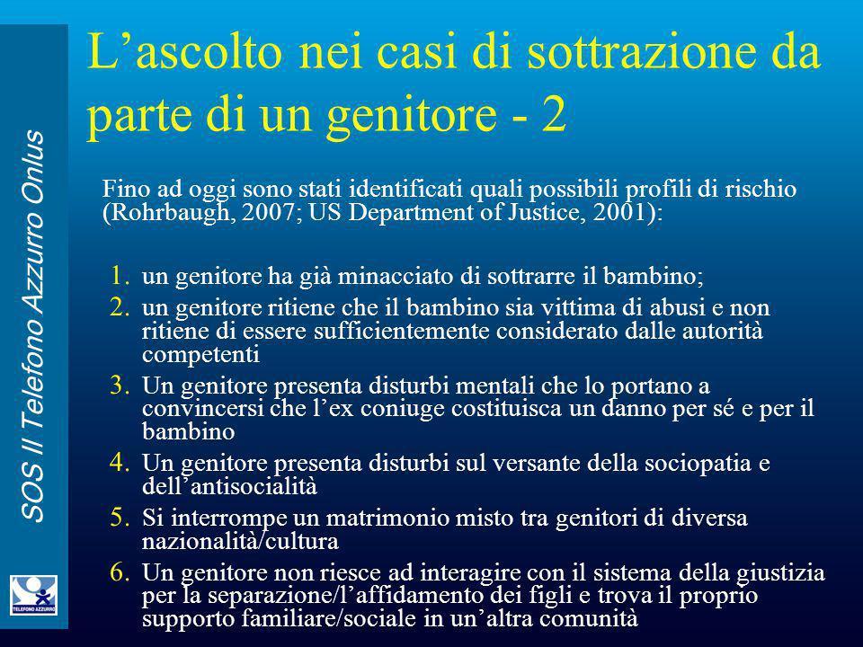 SOS Il Telefono Azzurro Onlus L'ascolto nei casi di sottrazione da parte di un genitore - 2 Fino ad oggi sono stati identificati quali possibili profi