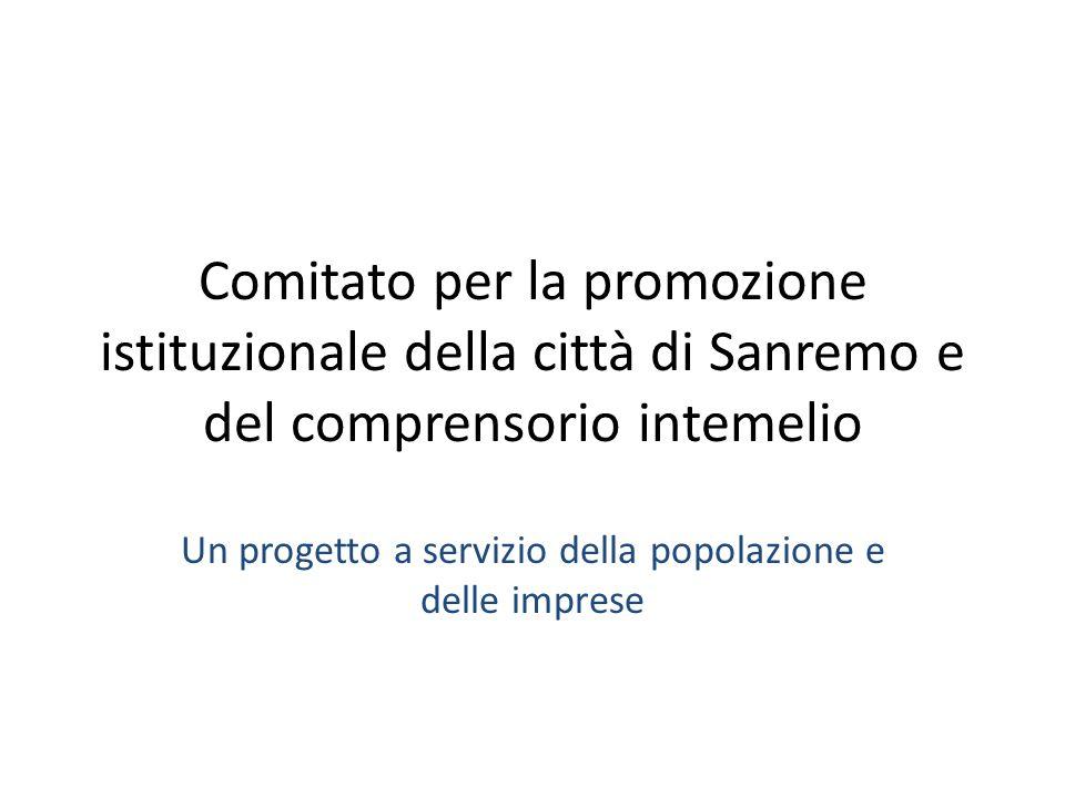 Comitato per la promozione istituzionale della città di Sanremo e del comprensorio intemelio Un progetto a servizio della popolazione e delle imprese