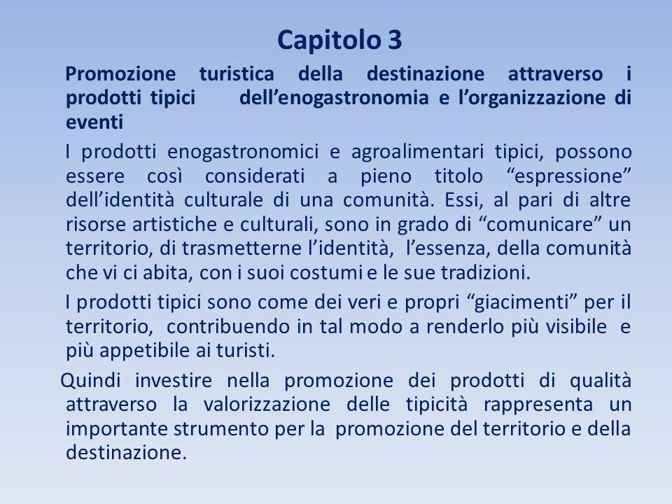 Capitolo 3 Promozione turistica della destinazione attraverso i prodotti tipici dell'enogastronomia e l'organizzazione di eventi I prodotti enogastron