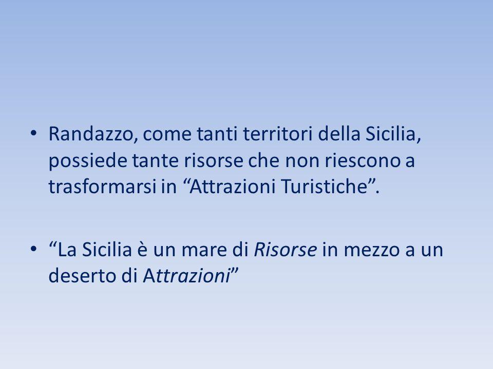 """Randazzo, come tanti territori della Sicilia, possiede tante risorse che non riescono a trasformarsi in """"Attrazioni Turistiche"""". """"La Sicilia è un mare"""